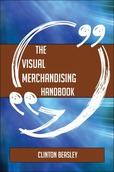 The Visual merchandising Handbook - Everything You Need To Know About Visual merchandising