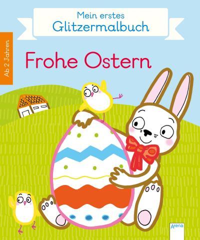 Mein erstes Glitzermalbuch. Frohe Ostern; Deutsch