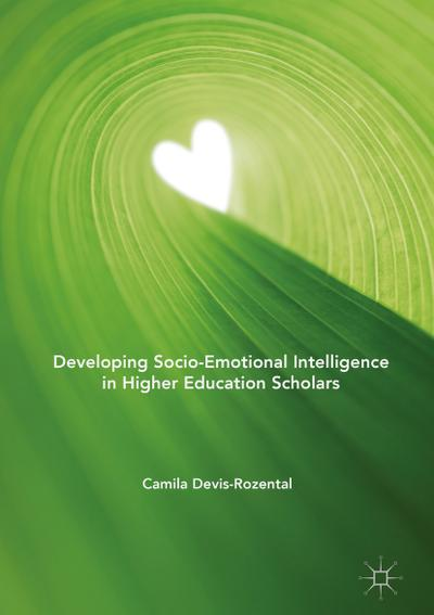 Developing Socio-Emotional Intelligence in Higher Education Scholars
