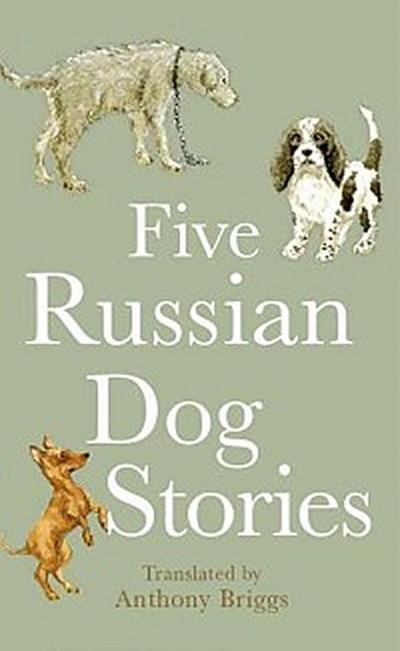Five Russian Dog Stories