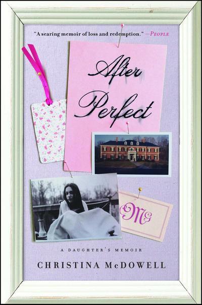 After Perfect: A Daughter's Memoir
