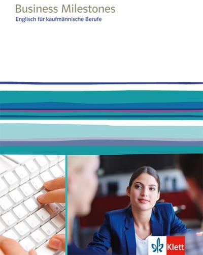 Business Milestones. Englisch für kaufmännische Berufe. Schülerbuch