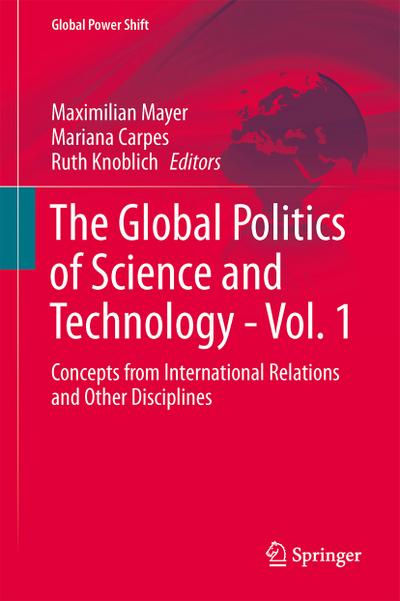 The Global Politics of Science and Technology: Vol. 1