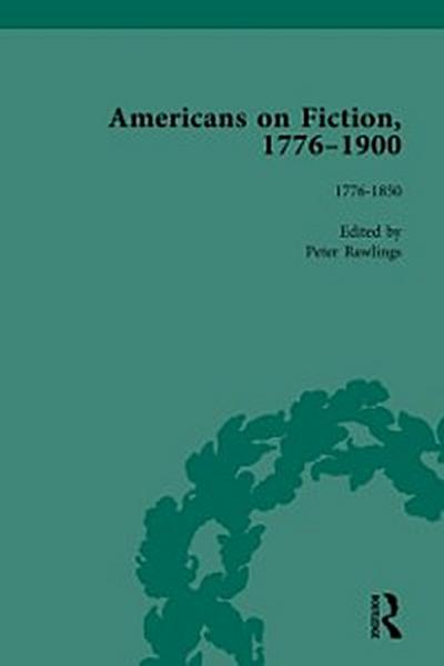Americans on Fiction, 1776-1900 Volume 1