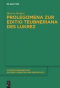 Prolegomena zur Editio Teubneriana des Lukrez