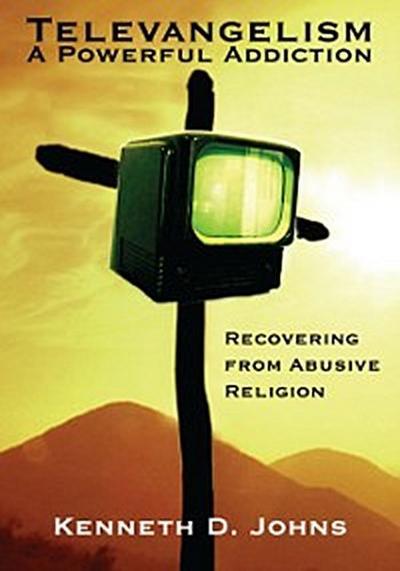 Televangelism: a Powerful Addiction