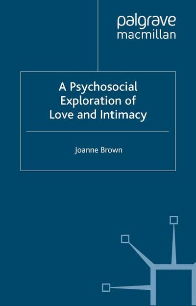 A Psychosocial Exploration of Love and Intimacy