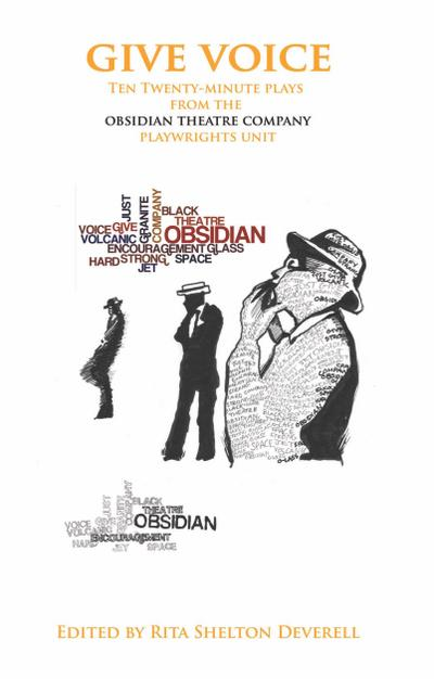 Give Voice: Ten Twenty-Minute Plays from the Obsidian Theatre Company Playwrights Unit