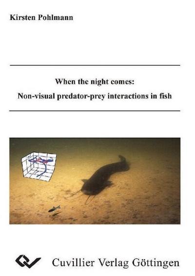 When the night comes: Non-visual predator-prey interactions in fish