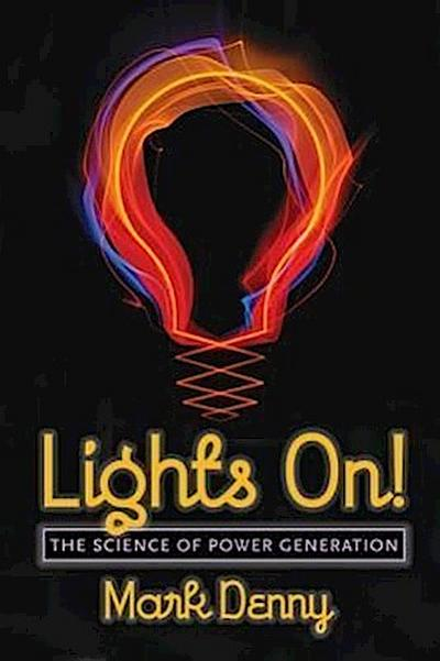 Lights On!: The Science of Power Generation