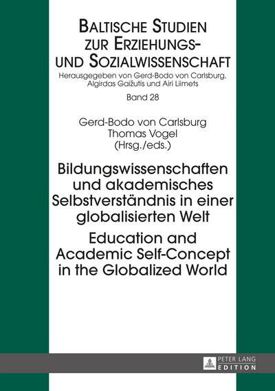 Bildungswissenschaften und akademisches Selbstverstaendnis in einer globalisierten Welt- Education and Academic Self-Concept in the Globalized World