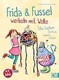 Frida & Fussel werkeln mit Wolle: Tolle Sache ...