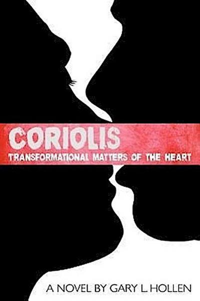 Coriolis: Transformational Matters of the Heart