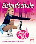 Eislaufschule; Basics, Tipps und Tricks; Deut ...