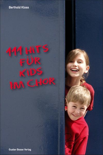 111 Hits für Kids im Chor, Kinderchor und Klavier, Klavierpartitur