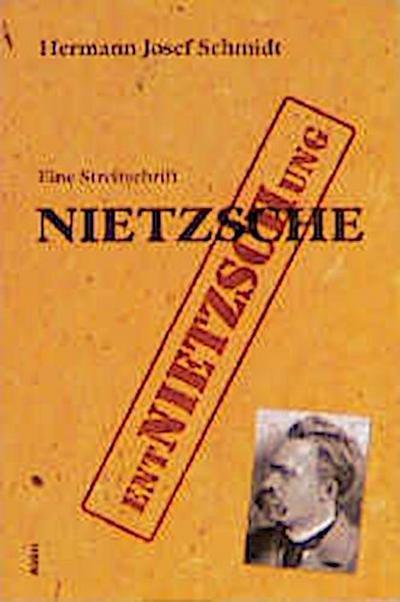 Wider weitere Entnietzschung Nietzsches