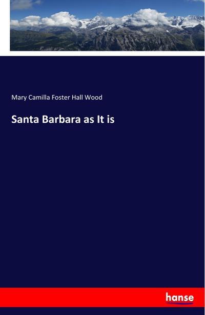 Santa Barbara as It is