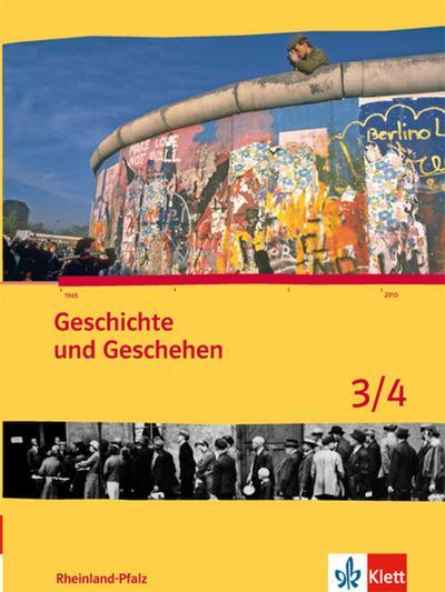 Geschichte und Geschehen 3/4. Ausgabe Rheinland-Pfalz Gymnasium: Schülerbuch Klasse 9/10 (Geschichte und Geschehen. Sekundarstufe I)