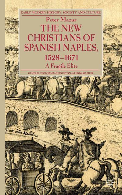 The New Christians of Spanish Naples 1528-1671