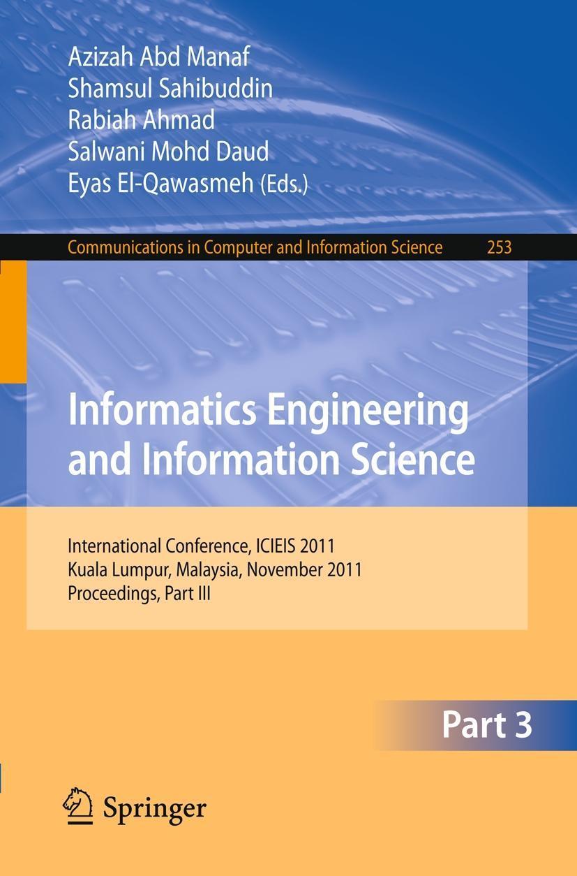 Informatics Engineering and Information Science, Part III Azizah Abd Manaf