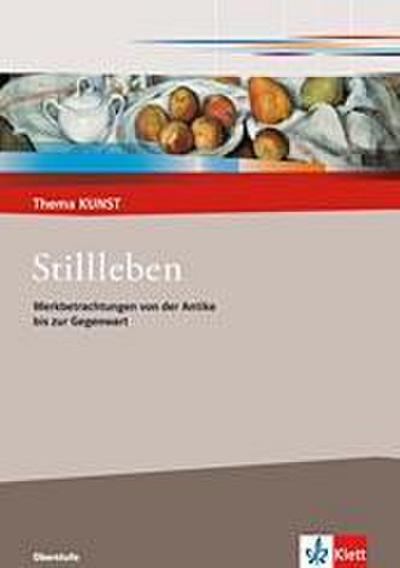 Thema Kunst Sekundarstufe II. Stillleben