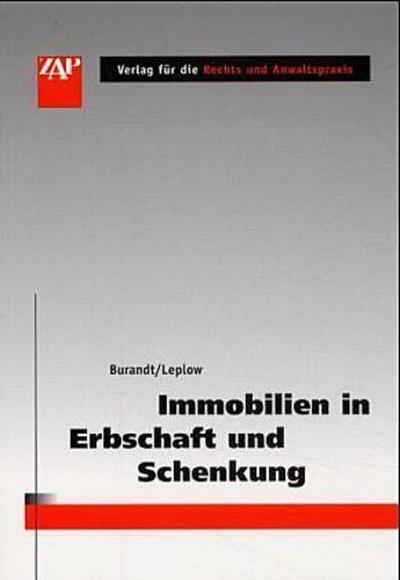Immobilien in Erbschaft und Schenkung: Nationales und internationales Erbrecht. Vorweggenommene Erbfolge. Grundstückswertbestimmung. Steuerrecht