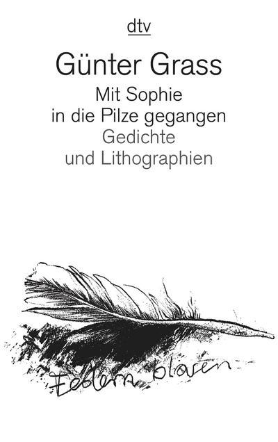 Mit Sophie in die Pilze gegangen: Gedichte und Lithographien