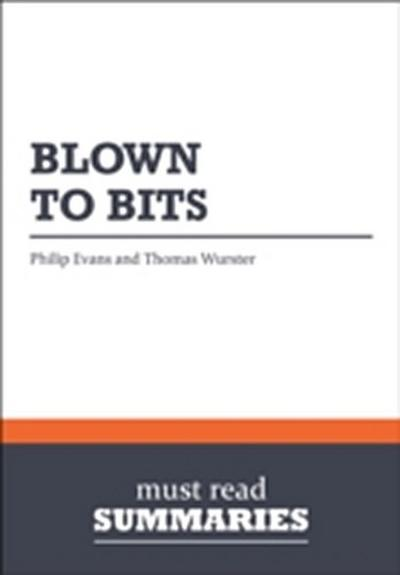 Summary: Blown To Bits  Philip Evans and Thomas Wurster