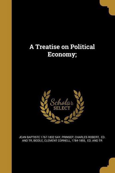 TREATISE ON POLITICAL ECONOMY