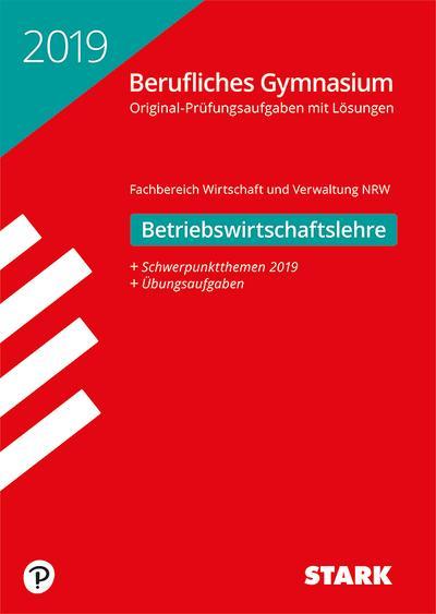 STARK Abiturprüfung Berufliches Gymnasium 2019 - Betriebswirtschaftslehre - NRW