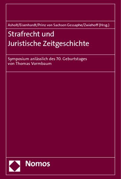 Strafrecht und Juristische Zeitgeschichte