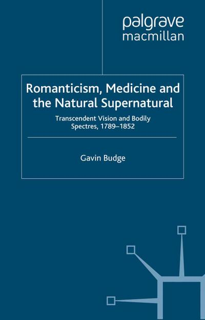 Romanticism, Medicine and the Natural Supernatural