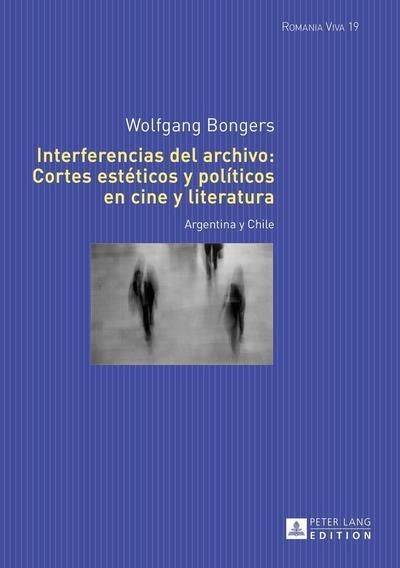 Interferencias del archivo: Cortes estéticos y políticos en cine y literatura