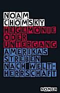 Hegemonie oder Untergang: Amerikas Streben nach Weltherrschaft