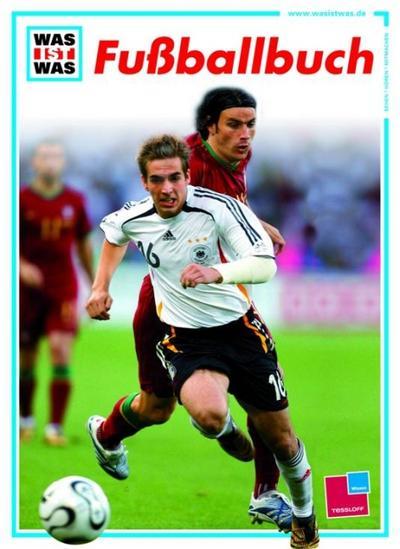Fußballbuch; WAS IST WAS Edition; Ill. v. Knauer, Uli; Deutsch; Mit vielen farbigen Fotos und Illustrationen