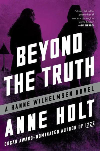 Beyond the Truth: Hanne Wilhelmsen Book Seven