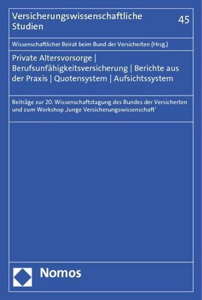 Private Altersvorsorge - Berufsunfähigkeitsversicherung - Berichte aus der Praxis - Quotensystem - Aufsichtssystem
