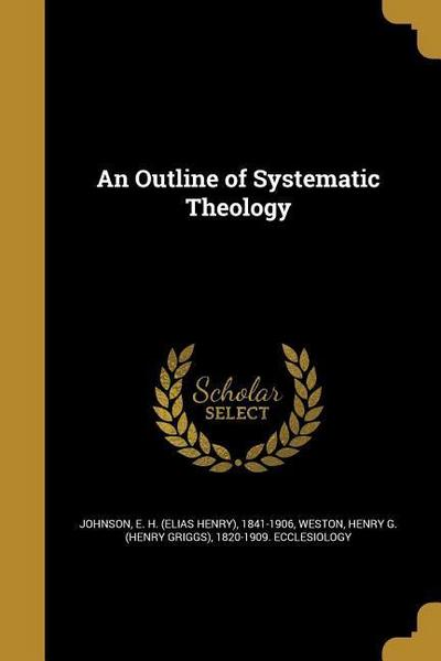 OUTLINE OF SYSTEMATIC THEOLOGY