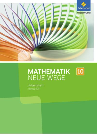 Mathematik Neue Wege 10. Arbeitsheft. Sekundarstufe 1. G9. Hessen