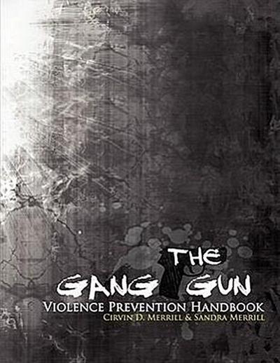 The Gang Gun Violence Prevention Handbook