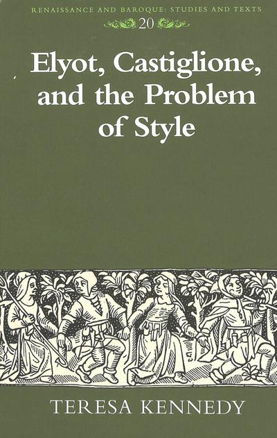 Elyot, Castiglione, and the Problem of Style
