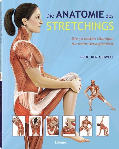 Das Anatomie-Buch der Stretch Übungen
