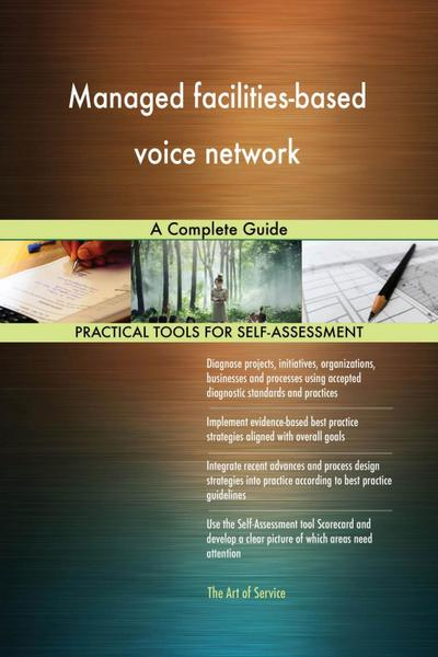 Managed facilities-based voice network A Complete Guide
