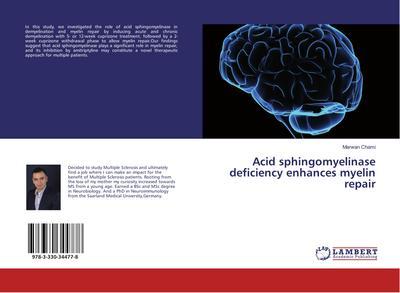Acid sphingomyelinase deficiency enhances myelin repair