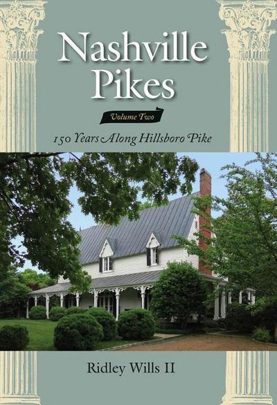 Nashville Pikes, Volume 2: 150 Years Along the Hillsboro Pike