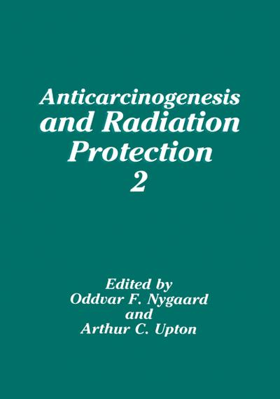 Anticarcinogenesis and Radiation Protection 2