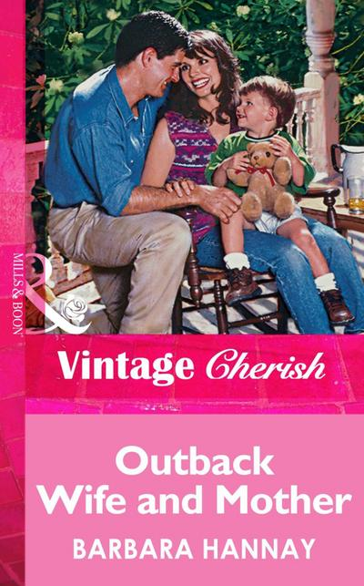Outback Wife and Mother (Mills & Boon Vintage Cherish)