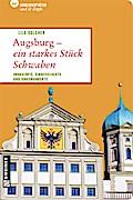 Augsburg - ein starkes Stück Schwaben (Liebli ...
