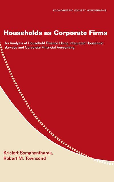 Households as Corporate Firms: An Analysis of Household Finance Using Integrated Household Surveys and Corporate Financial Accounting