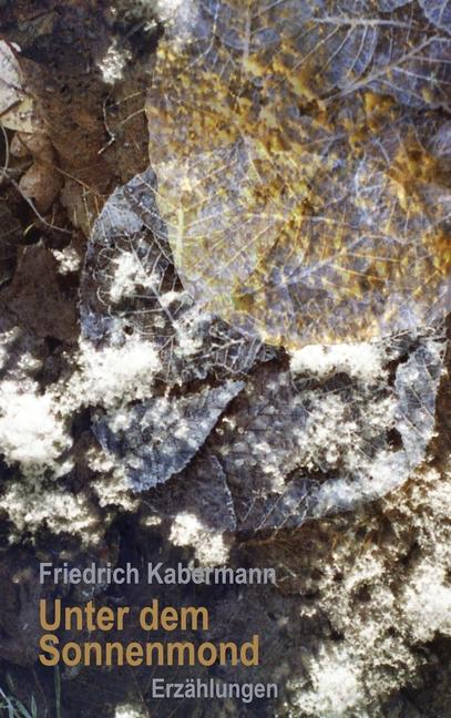 Unter dem Sonnenmond Friedrich Kabermann
